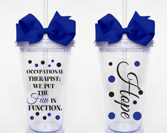 Fun in Function OT with Name - Acrylic Tumbler Personalized Cup