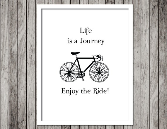 Inspirational Quote Bicycle Art Print - Life is a journey - 8.5x11 Black and white Typography Print - Ready to Frame