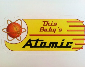 This Baby's Atomic Vinyl Sticker