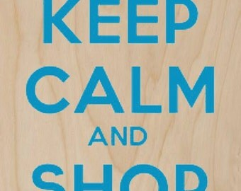 Keep Calm and Shop Online Blue - Plywood Wood Print Poster Wall Art WP - DF - 6681