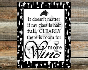 Instant Download Printable Wine Print ~ Funny Saying ~ Wine glass half full