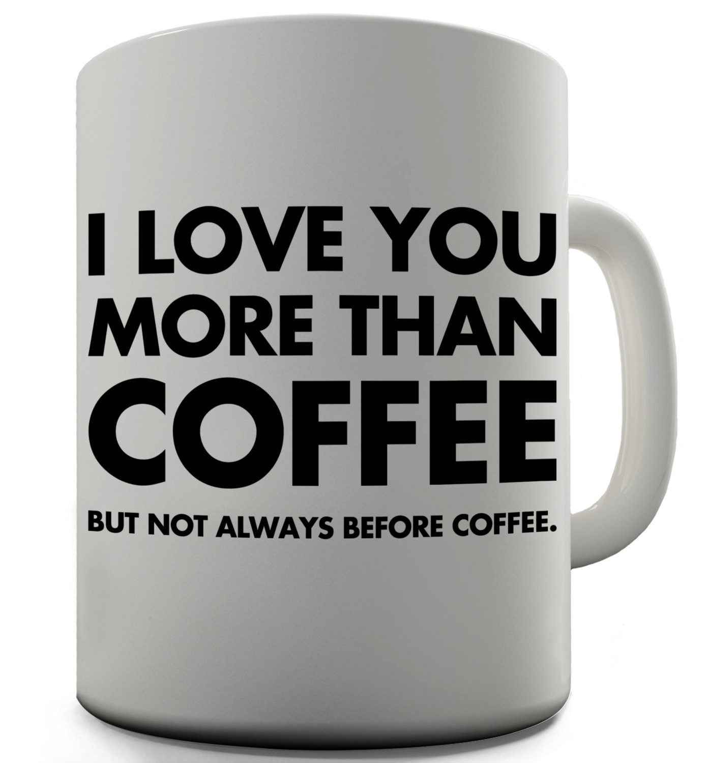 I Love You More Than Coffee: I Love You More Than Coffee Funny Novelty By