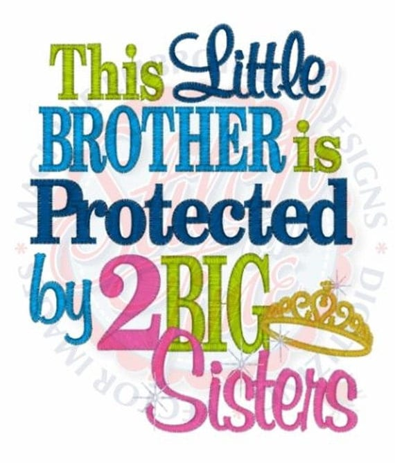 Little Brother Big Brother Quotes: This Little Brother Is Protected By 2 Big Sisters Kids Or