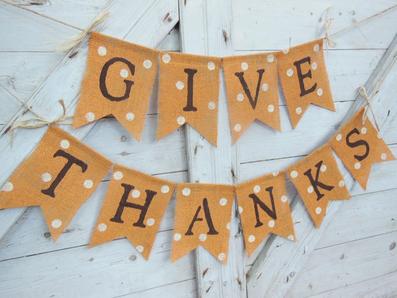 Thanksgiving Decor Thanksgiving Banner Give Thanks Burlap