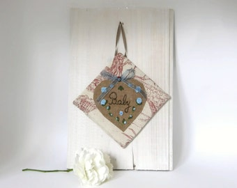 "Door Sign with message ""Baby"", door hanger linen & French toile de Jouy Fabric."