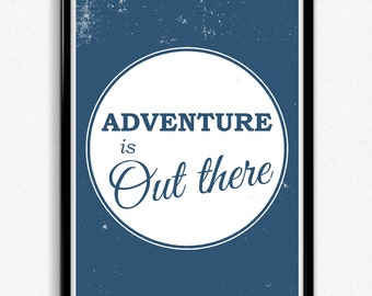 Adventure is Out There Typographic Print