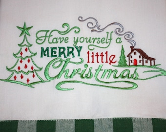 Have Yourself a Merry Little Christmas Embroidered Kitchen Towel