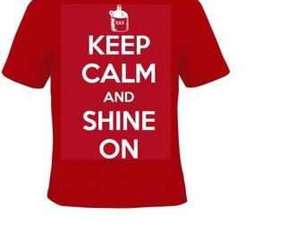 keep calm and shine on T-shirts funny Tshirt humor tee