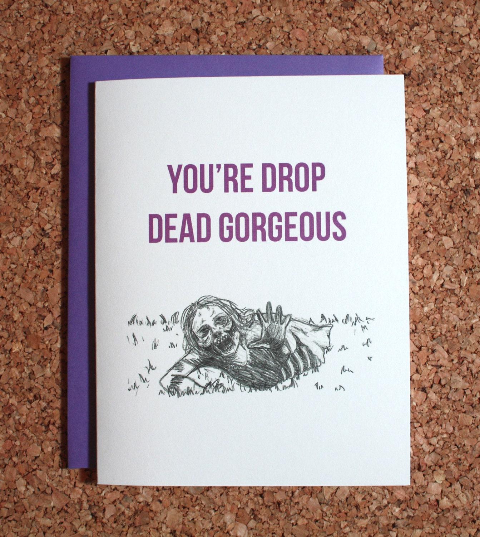 Zombie Valentine Card  Youre Drop Dead Gorgeous