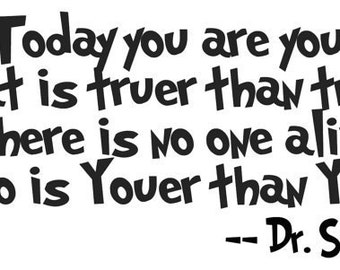 Dr Seuss wall decal quote Today you are you, vinyl lettering quote DYI Teacher classroom