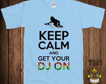 Funny DJ Tshirt EDM Dance Rave Club Party Tshirt Tee Shirt House Keep Calm And Get Your DJ On Trance Electronic College Humor Joke Cool