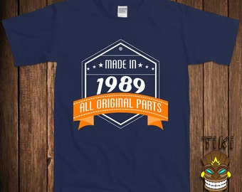 Made In 1989 (Or Custom Year) T-shirt All Original Parts Tshirt Tee Shirt 25th Birthday 25 Twenty-five Years Old Funny Gift Present