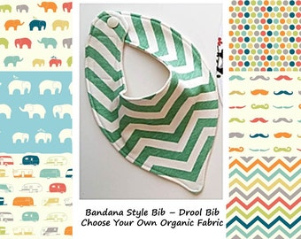 ORGANIC Bandana Bib - Drool Bib - You Choose the Fabric - Ready to Ship!