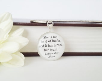 She is too fond of books, Louisa May Alcott, silver bookmark, metal bookmark, gift for her, Literary Quote bookmark