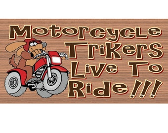 Motorcycle Wood Signs -Motorcycle Trikers Live to Ride GS 1253