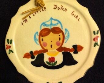 Vintage I'm A Little Dutch Girl// Wall Plaque