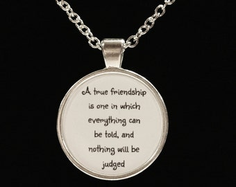 Inspirational Quote True Friendship Nothing Will Be Judged Best Friend Necklace