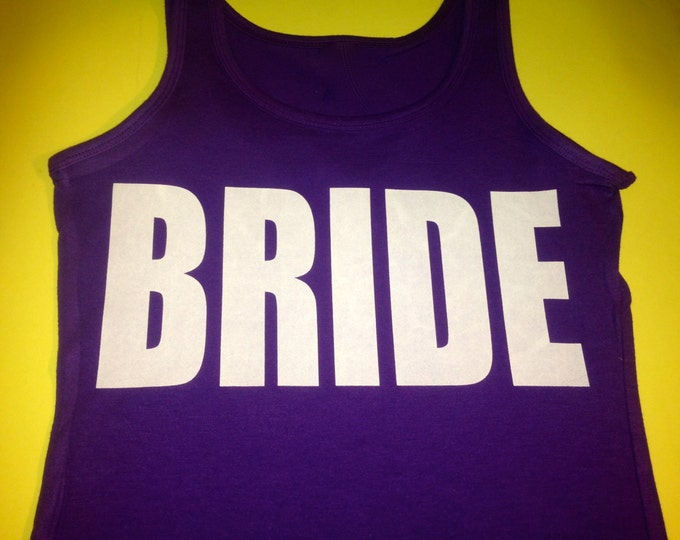 Bride Tank Top. Bride t-shirt . BRIDE in bold, screen print lettering . Small , medium, large, XL, XXL, 2x, 3x , royal blue, purple, pink