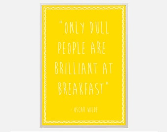 """Poster download """"Brillant"""" oscar wilde quote text poster breakfast brilliant inspiration inspirational illustration typography yellow"""