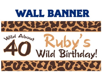 Happy 40th Birthday Banner  ~ Personalize Party Cougar Banners Indoor or Outdoor Animal Print