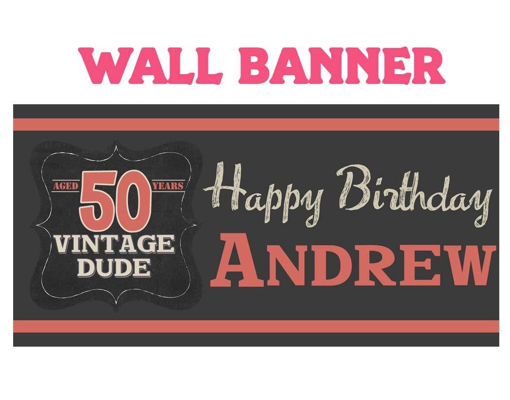 Vintage Dude Happy Birthday Banner ~ Happy 50th Birthday ...