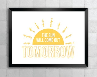 Annie – The Sun Will Come Out Tomorrow Lyric Quote 8x10 11x14 Art Print