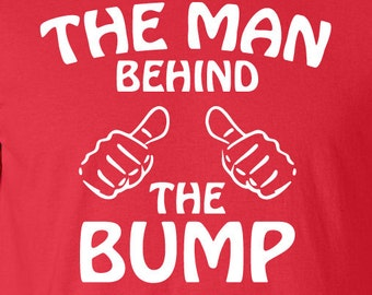 Baby Shower Gift - The Man Behind The Bump - Men's shirt - Clothing - Fathers day Gift - New Dad - Birth Announcement - Funny Shower Gift