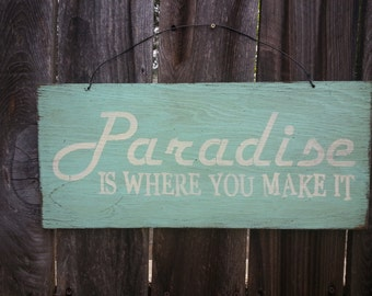 beach decor, beach sign, beach house decor, Paradise Is Where We Make It Sign, Beach Sign, Beach Decor, Beach House, Beach Theme, 109