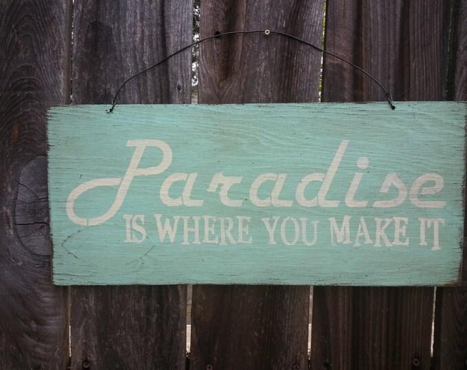 beach decor, beach sign, beach house decor, Paradise Is Where We Make It Sign, Beach Sign, Beach Decor, Beach House, Beach Theme