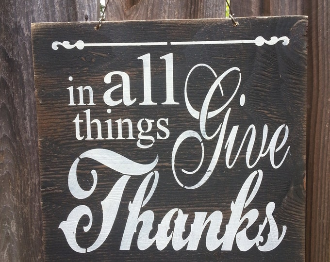 In All Things Give Thanks Sign, holiday decor, thanksgiving sign, thanksgiving decor, fall decor, thankful, gratitude, holiday sign