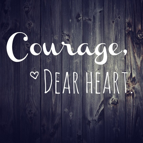 Cs Lewis Quotes New Beginning: Courage Dear Heart C.S. Lewis Quote