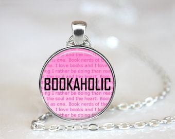 Bookaholic Quote Necklace, Bookaholic Jewelry Pendant, Book Geek Book Nerd Necklace, Book Reader Gift For Librarian Book Lovers Jewelry