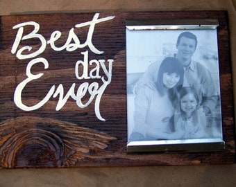 Reclaimed wood picture frame - Best Day Ever holds 3x5 - hand painted