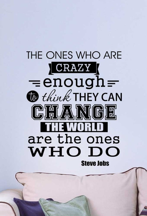 The Ones Who are Crazy Enough Wall Decal by IdeogramDesigns