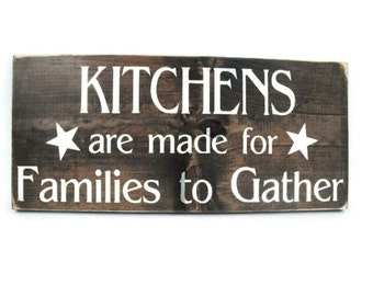 Rustic Wood Kitchen Sign Wall Art - Kitchens Are Made for Families to Gather (#1315)