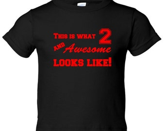 This Is What 2 And Awesome Looks Like Toddler T-Shirt