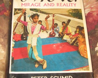 India Mirage and Reality by Peter Schmid 1961 George G. Harrap and Co LTD Illustrated