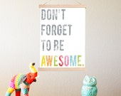 Don't Forget To Be Awesome - Print + Frame Kit - Inspirational Wall Art Print 11x14, Motivational Kid's Room Dec