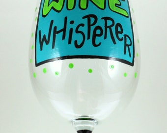 Funny Hand Painted Wine Glass, WINE Whisperer, Wine drinker
