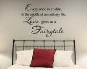 Every once in a while in the middle of an ordinary life love gives us a fairytale Vinyl Lettering Wall Quote Decal Sticker 21x28