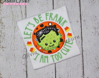 Lets be Frank, Frankenstien shirt, Boys Halloween Shirt,  Embroidered Applique Shirt or Bodysuit