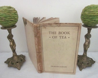 vintage The Book of Tea by Okakura-Kakuzo. Shabby HC for display & reading. Rustic prop.