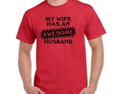 Christmas Gift My Wife Has An Awesome Husband Fathers Day Gift Anniversary Gift Birthday Gift Husband Shirt Gifts for Husband Newlywed Gift