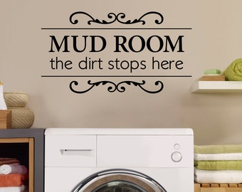 Mud Room Wall Decal - the dirt stops here - Utility Room Decal - Mud Room Decor