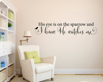 Sparrow Wall Decal - His eye is on the sparrow and I know He watches me Decal - Christian Decal - Large
