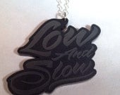 Low And Slow Necklace