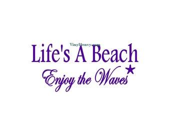 Life's A Beach Enjoy The Waves - Car Decal - Vinyl Car Decals, Window Decal, Signage, Beach Decal, Life's A Beach, Beach Sticker