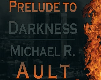 "Get: ""Prelude to Darkness"" the hot new post apocalyptic book from Mike Ault"