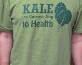 Mens Tshirt M L XL Avocado Green Hand Dyed Kale the Gateway Drug to Health Screenprint Port & Co 100% Cotton Power Tee