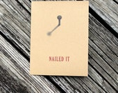 NAILED IT blank folded greeting card - one card with envelope - congratulations, promotion, good job, new job, presentation